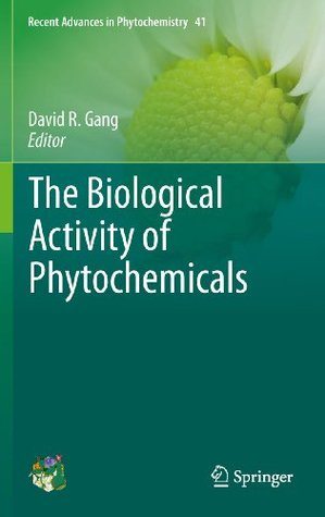 The Biological Activity of Phytochemicals David Gang