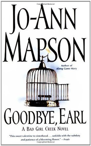 Goodbye, Earl (Bad Girl Creek Novels)  by  Jo-Ann Mapson