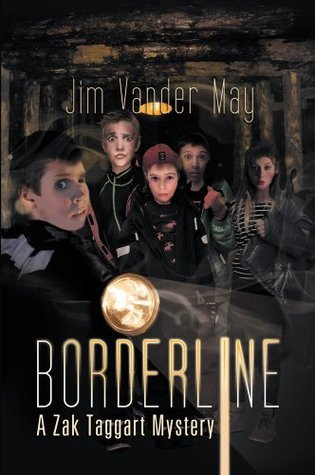 Borderline: A Zak Taggart Mystery  by  Jim Vander May