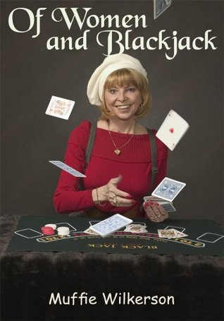 Of Women and Blackjack  by  Muffie Wilkerson