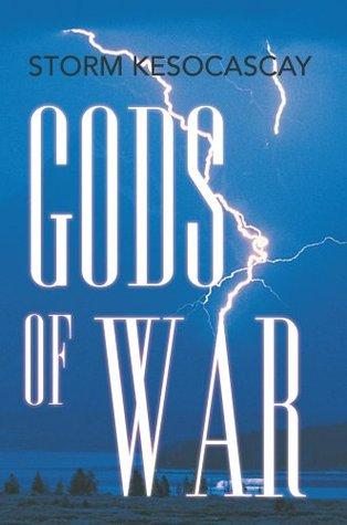 Gods of War  by  Storm Kesocascay