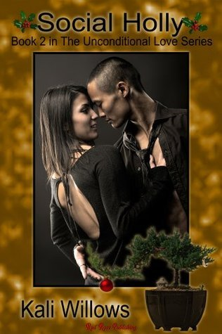 Social Holly (Unconditional Love Series) Kali Willows