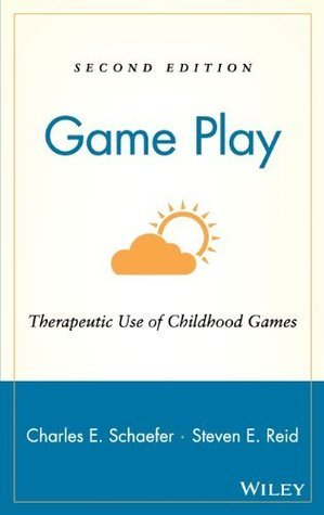 Game Play: Therapeutic Use of Childhood Games  by  Charles E. Schaefer