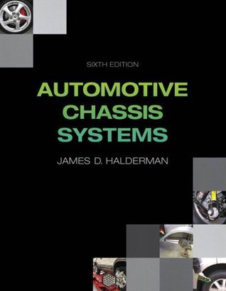 Automotive Chassis Systems (6th Edition)  by  James D. Halderman