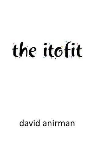 The Itofit  by  David Anirman