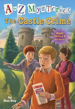 The Castle Crime (A to Z Mysteries Super Edition #6)  by  Ron Roy