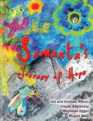 Samantas Journey of Hope  by  Urs And Evelyne Ribary