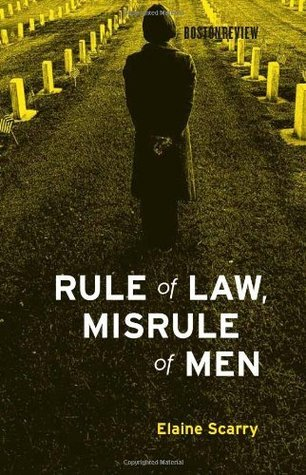 Rule of Law, Misrule of Men (Boston Review Books)  by  Elaine Scarry