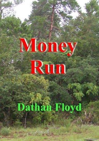 Money Run  by  Dathan Floyd