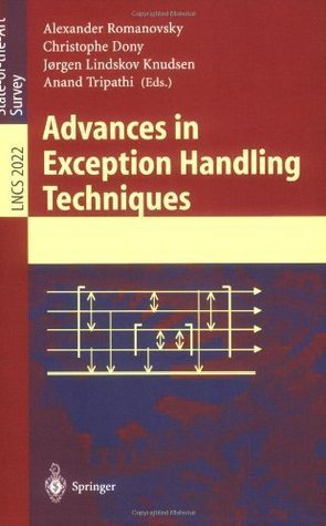Advances in Exception Handling Techniques (Lecture Notes in Computer Science) Alexander Romanovsky