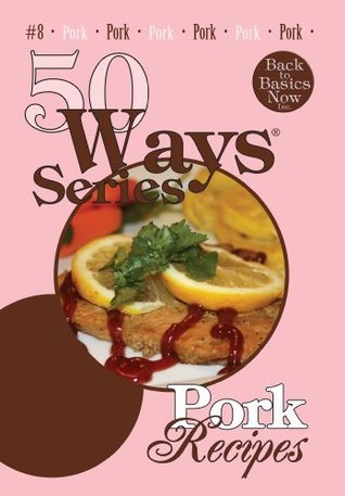 Pork Recipes, Second Edition (50 Ways (Tate Publishing)) Mary Owens