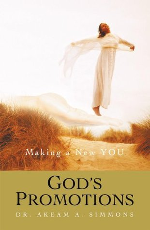 Gods Promotions: Making a New YOU Akeam A. Simmons