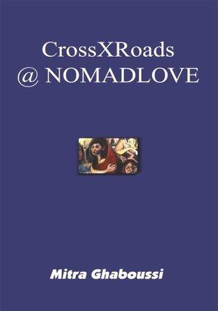 CrossXRoads @ NOMADLOVE Mitra Ghaboussi