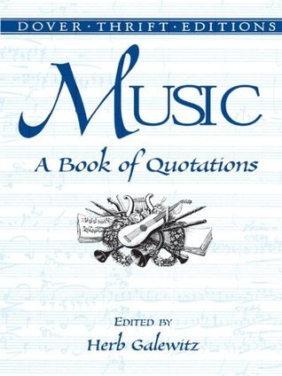 Music: A Book of Quotations Herb Galewitz