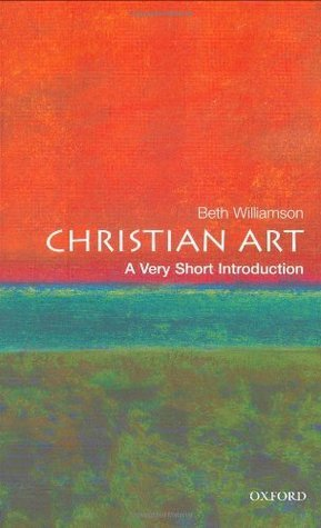 Christian Art: A Very Short Introduction  by  Beth  Williamson