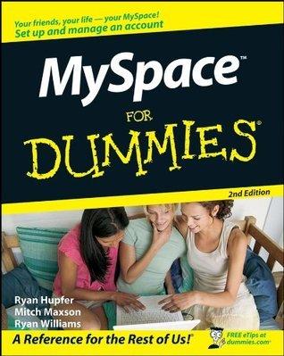 MySpace For Dummies Ryan Hupfer
