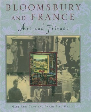 Bloomsbury and France: Art and Friends Mary Ann Caws