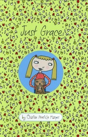 Just Grace (The Just Grace Series)  by  Charise Mericle Harper