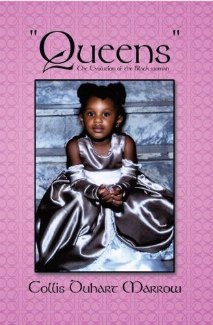 Queens : The Evolution of the Black woman Collis Duhart Marrow