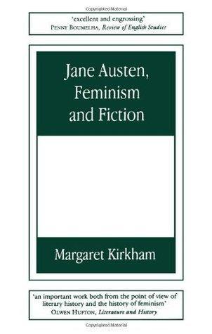 Jane Austen, Feminism and Fiction: Second Edition  by  Margaret Kirkham