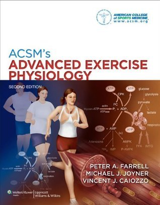 ACSMs Advanced Exercise Physiology  by  American College of Sports Medicine