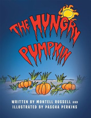 The Hungry Pumpkin Montell Russell