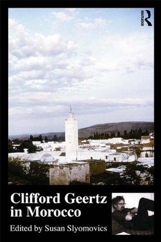 Clifford Geertz In Morocco  by  Susan Slyomovics