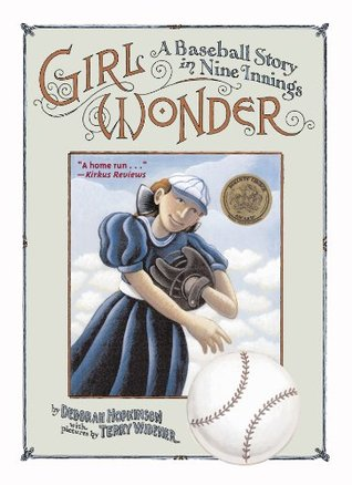 Girl Wonder: A Baseball Story in Nine Innings  by  Deborah Hopkinson