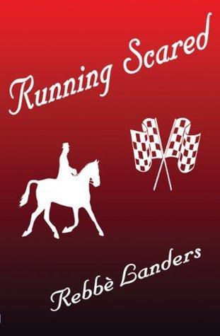 Running Scared  by  Rebbxe8 Landers