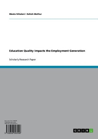 Education Quality Impacts the Employment Generation  by  Meeta Nihalani