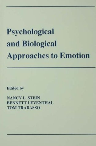 Psychological and Biological Approaches To Emotion  by  Nancy L. Stein