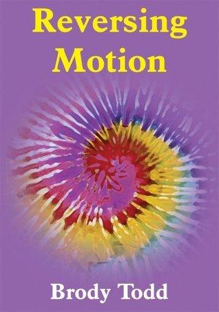 Reversing Motion Brody Todd