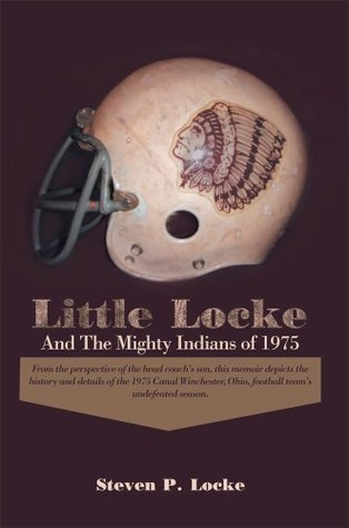 Little Locke and the Mighty Indians of 1975  by  Steven P. Locke