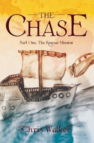 The Chase: Part One, The Rescue Mission Chris Walker
