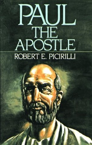 Paul The Apostle  by  Robert E. Picirilli