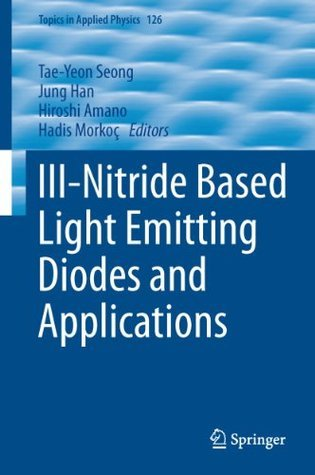 III-Nitride Based Light Emitting Diodes and Applications  by  Tae-Yeon Seong