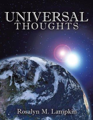 Universal Thoughts Rosalyn M. Lampkin