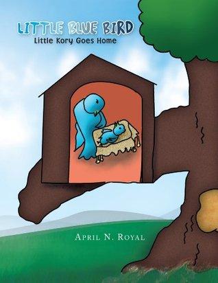 Little Blue Bird April N. Royal