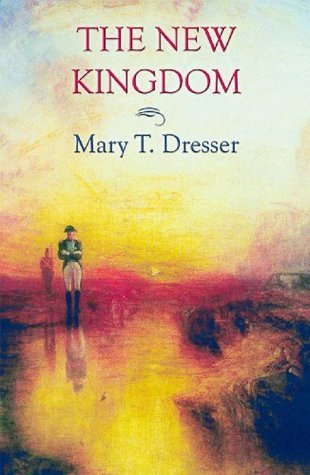 The New Kingdom  by  Mary T. Dresser