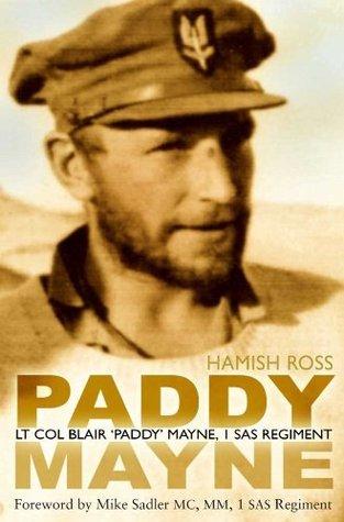 Paddy Mayne: Lt Col Blair Paddy Mayne, 1 SAS Regiment Hamish Ross