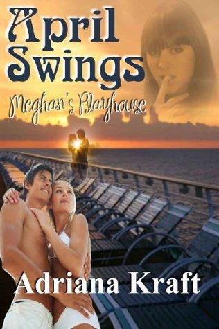 April Swings (Meghans Playhouse #3)  by  Adriana Kraft