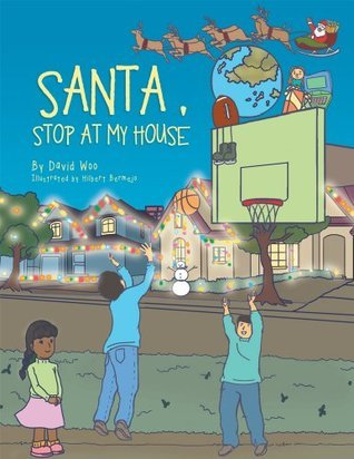 Santa, Stop At My House  by  David Woo