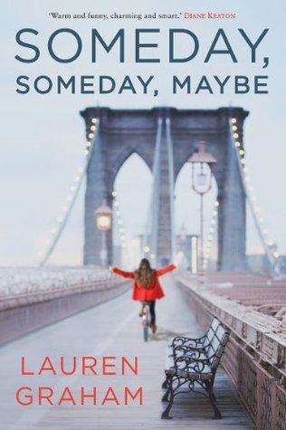 Someday Someday Maybe  by  Lauren Graham