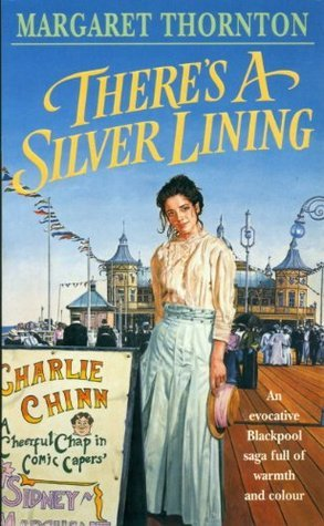 Theres a Silver Lining  by  Margaret Thornton
