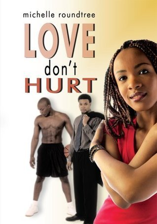 Love Dont Hurt Michelle Roundtree