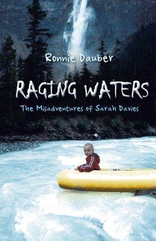Raging Waters : The Misadventures of Sarah Davies Ronnie Dauber