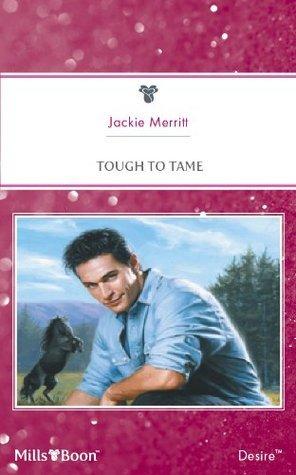 Tough To Tame  by  Jackie Merritt