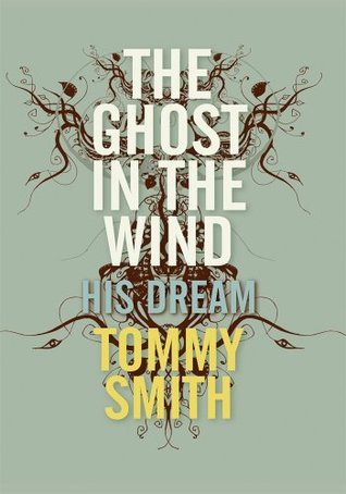 The Ghost In The Wind: His Dream  by  Tommy Smith