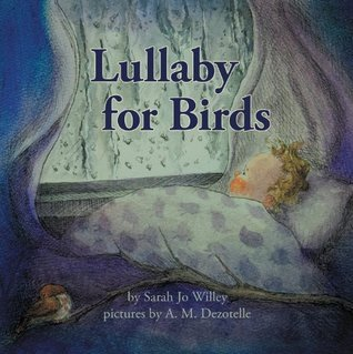 Lullaby for Birds  by  Sarah Jo Willey