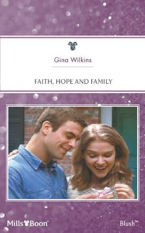 Faith, Hope And Family Gina Wilkins